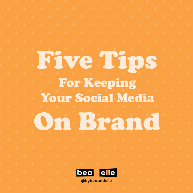 5 Tips for Keeping your social media on brand