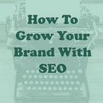 How To Grow Your Brand With