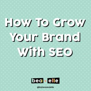 How to grow your brand with SEO