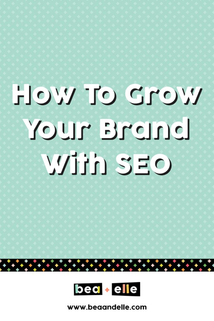How How to Grow Your Brand with SEO