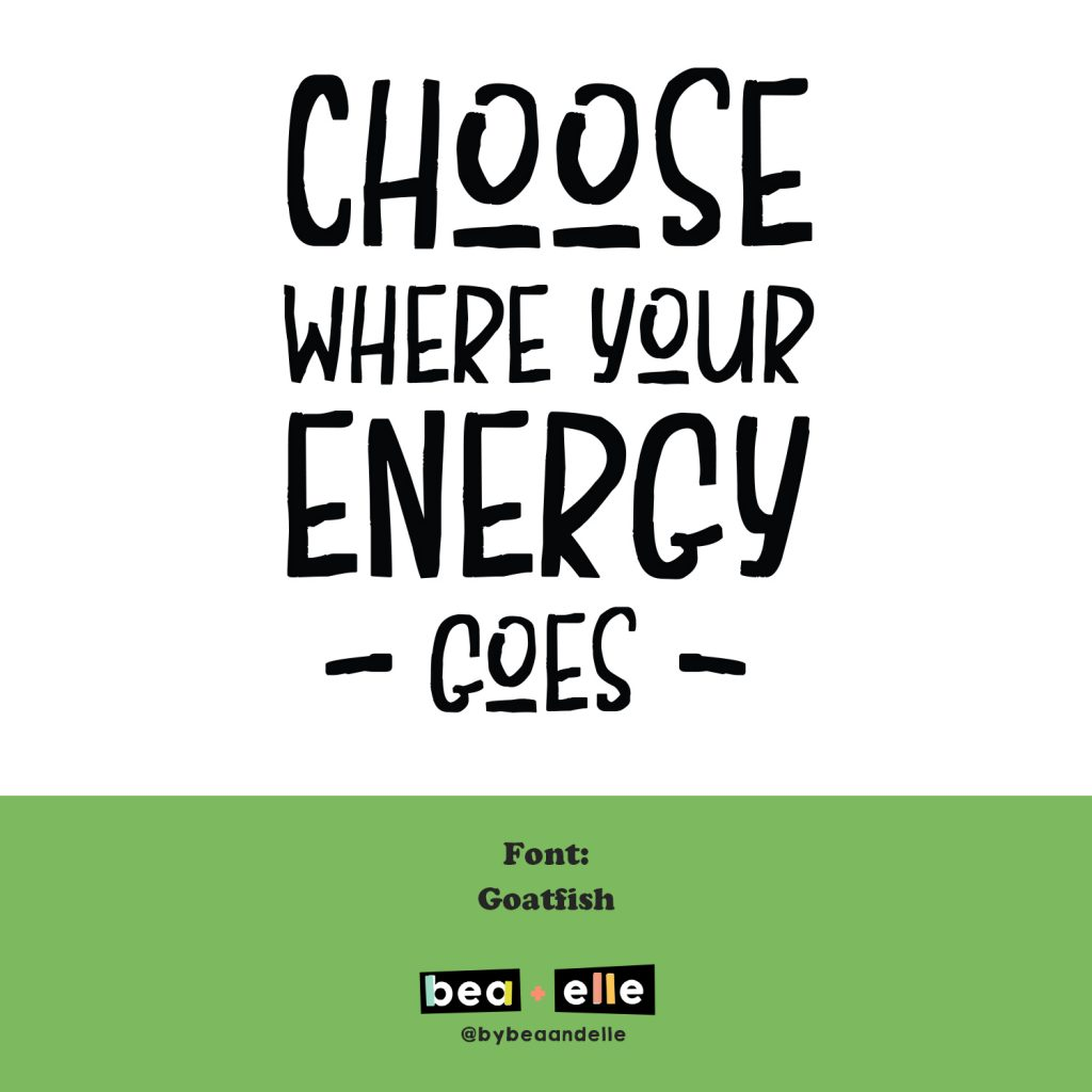 Bea + Elle - Choose where your energy goes - font feature