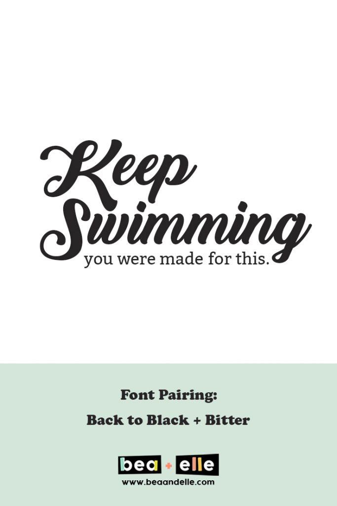 Keep swimming - Bea + Elle font pairing
