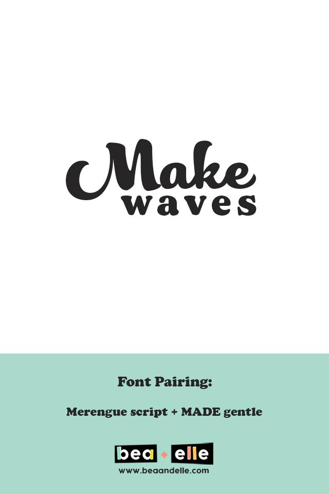 Make waves - Bea + Elle font pairing