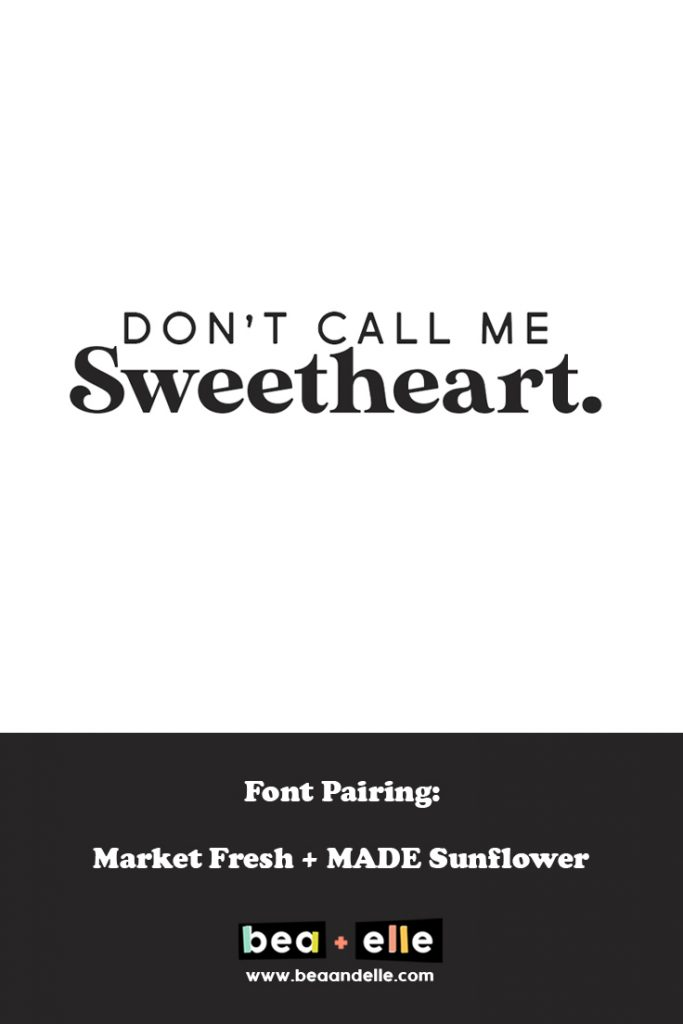 don't call me sweetheart - Bea + Elle - font pairing