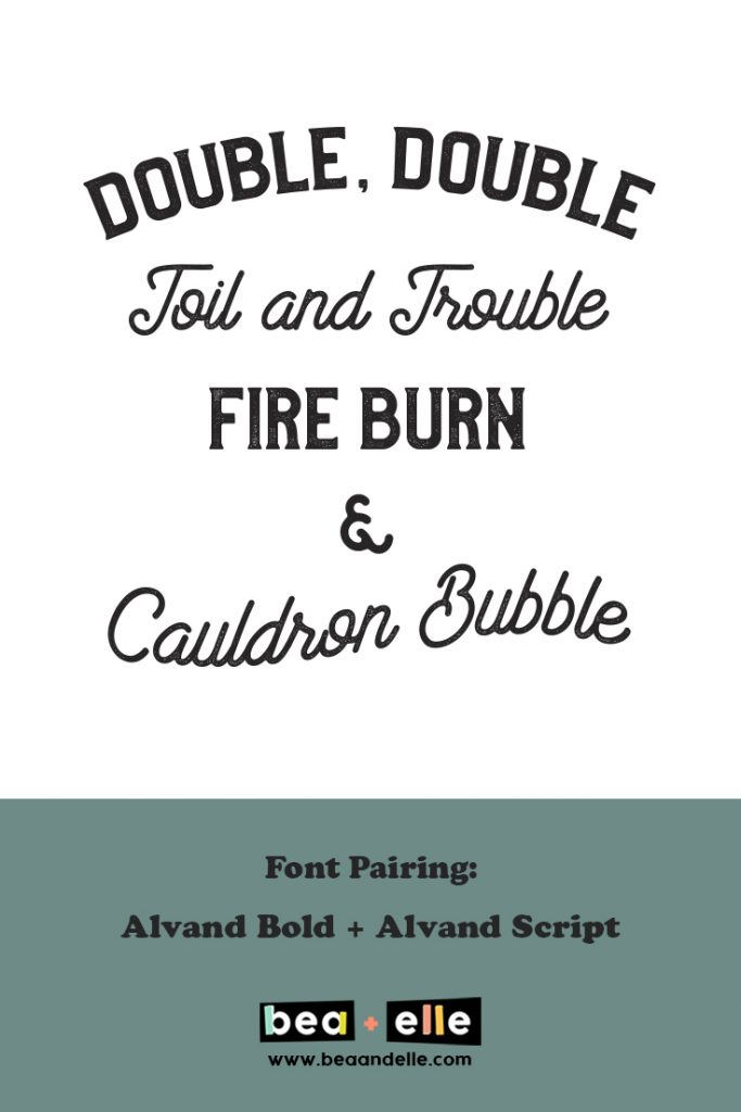 double double toil and trouble - Bea + Elle font pairing