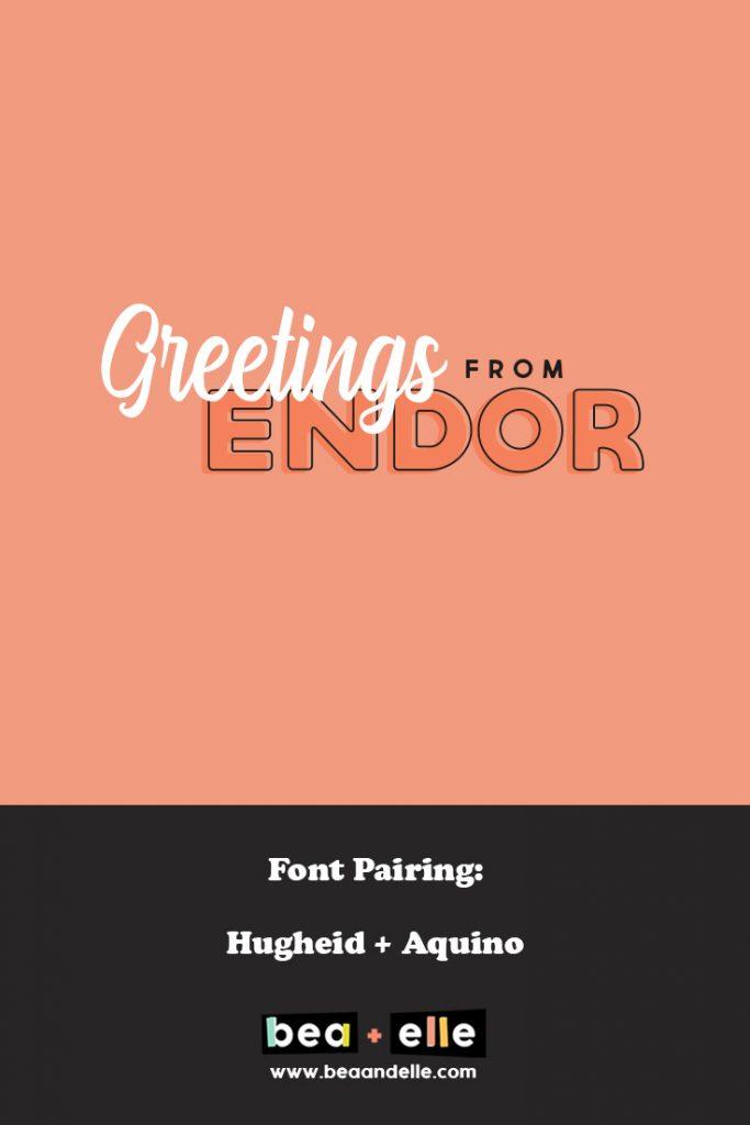 greetings from endor - Bea + Elle - Font Pairings