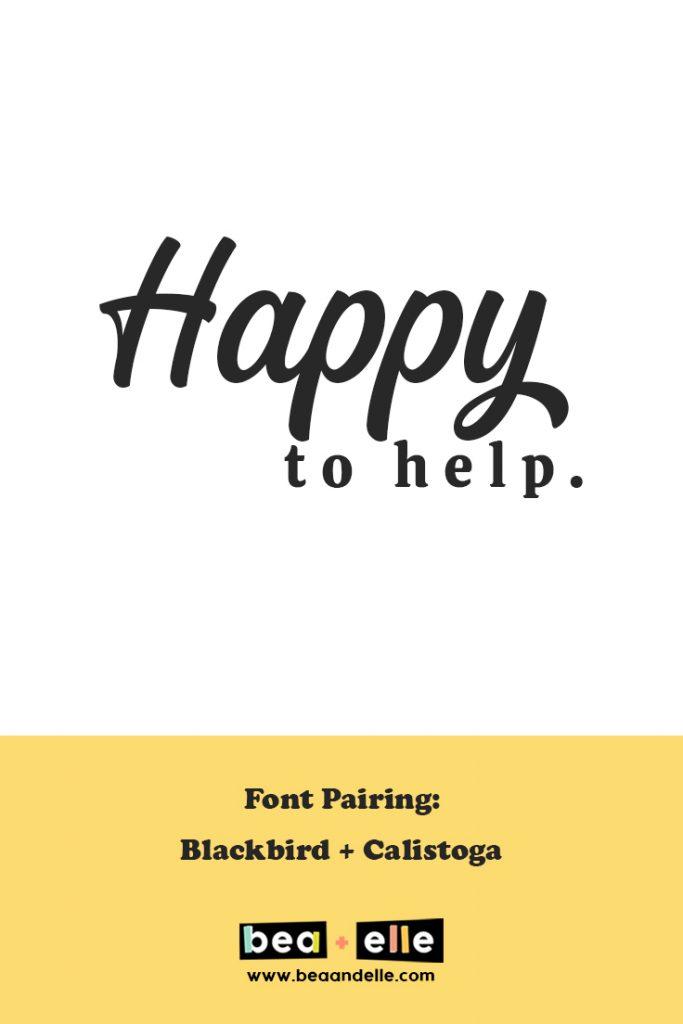 happy to help - Bea + Elle font pairing