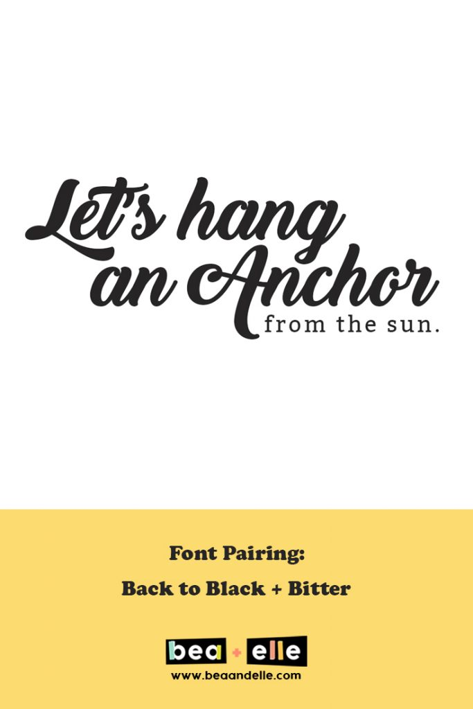 lets hang and anchor from the sun - Bea + Elle font pairing