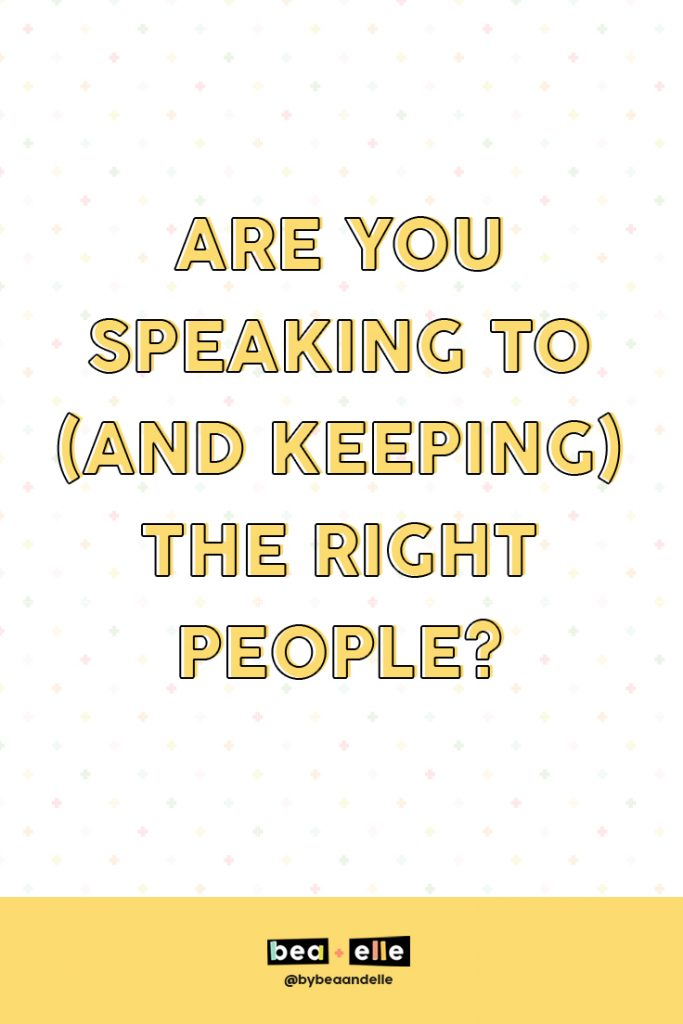 Branding Professional by popular US graphic and web designers for small businesses, Bea and Elle: Pinterest image with the words Are you Speaking to and Keeping the Right People?