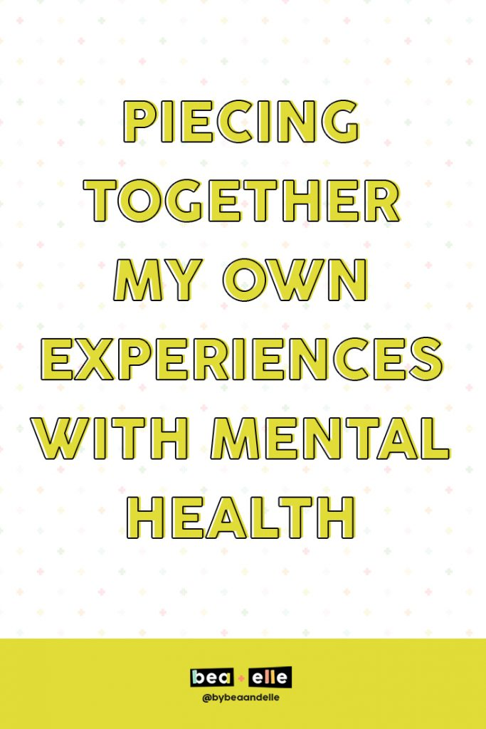 Mental Health Experience by popular US graphic and web designers for small businesses, Bea and Elle: Pinterest image of piece together my own experiences with mental health.