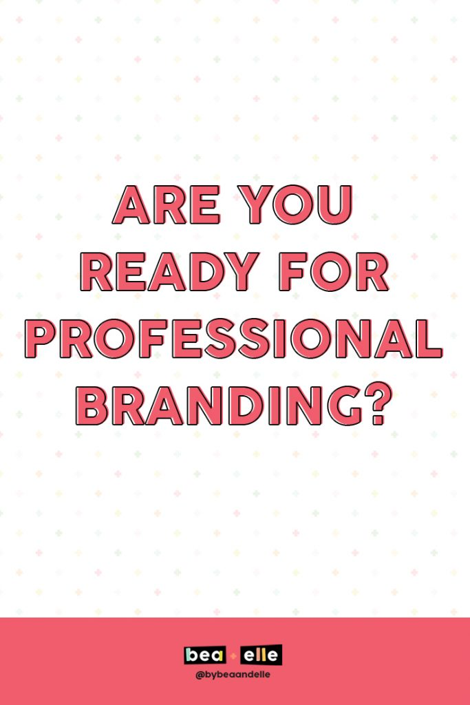 Branding Strategy by popular US graphic and web designers for small businesses, Bea and Elle: Pinterest image of Are You Ready for Professional Branding?