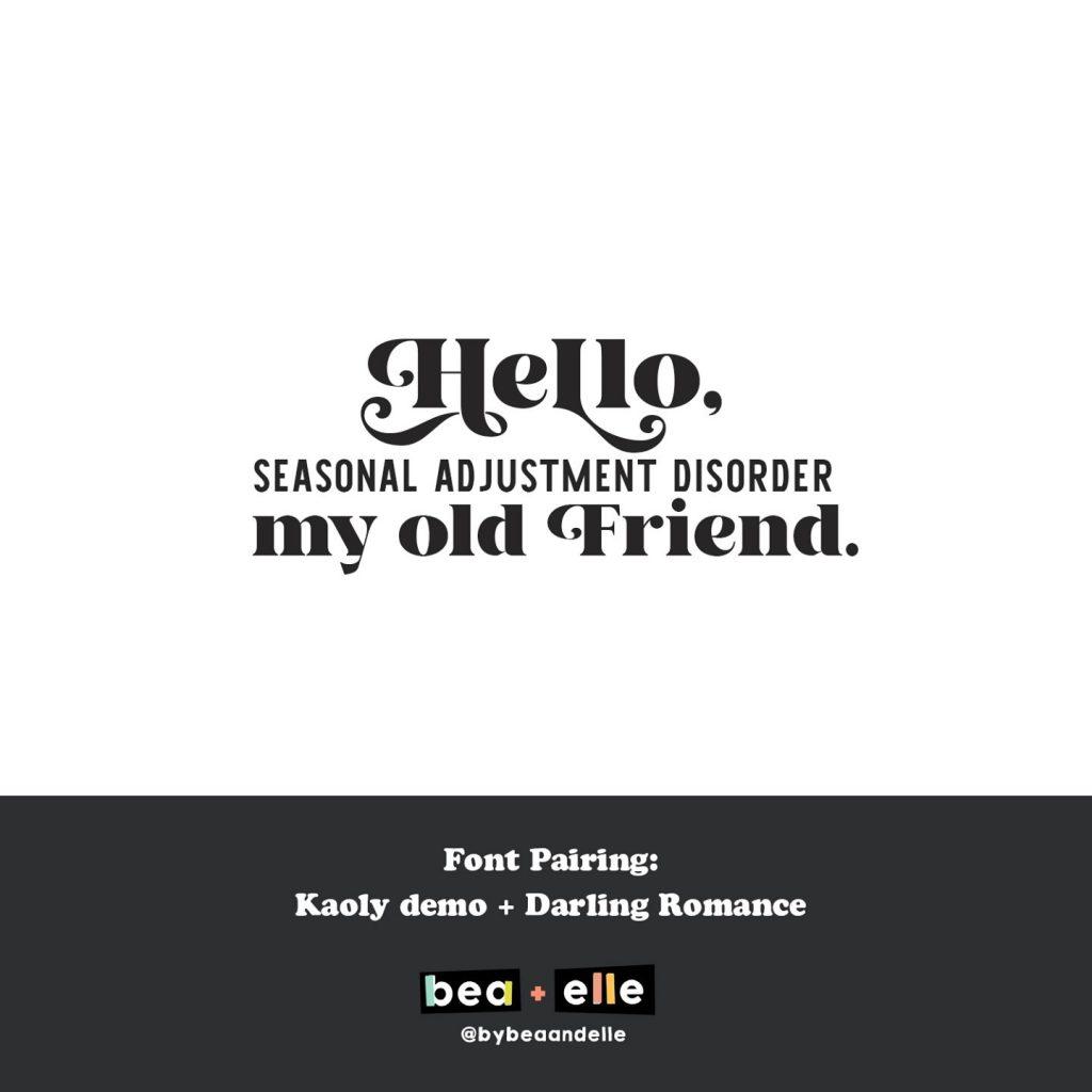 Bea + Elle Font Pairing - Hello Seasonal Adjustment Disorder