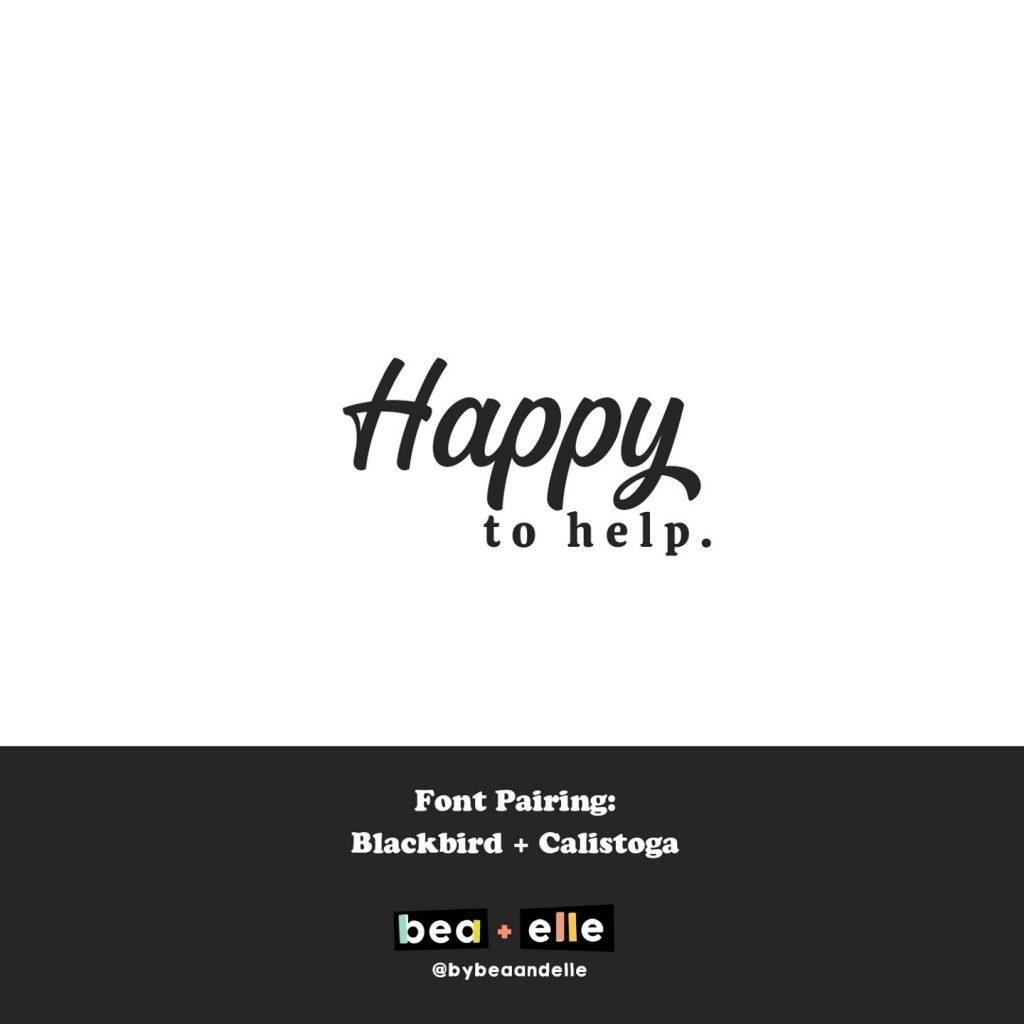 Bea + Elle - Font Pairing - Happy to help.