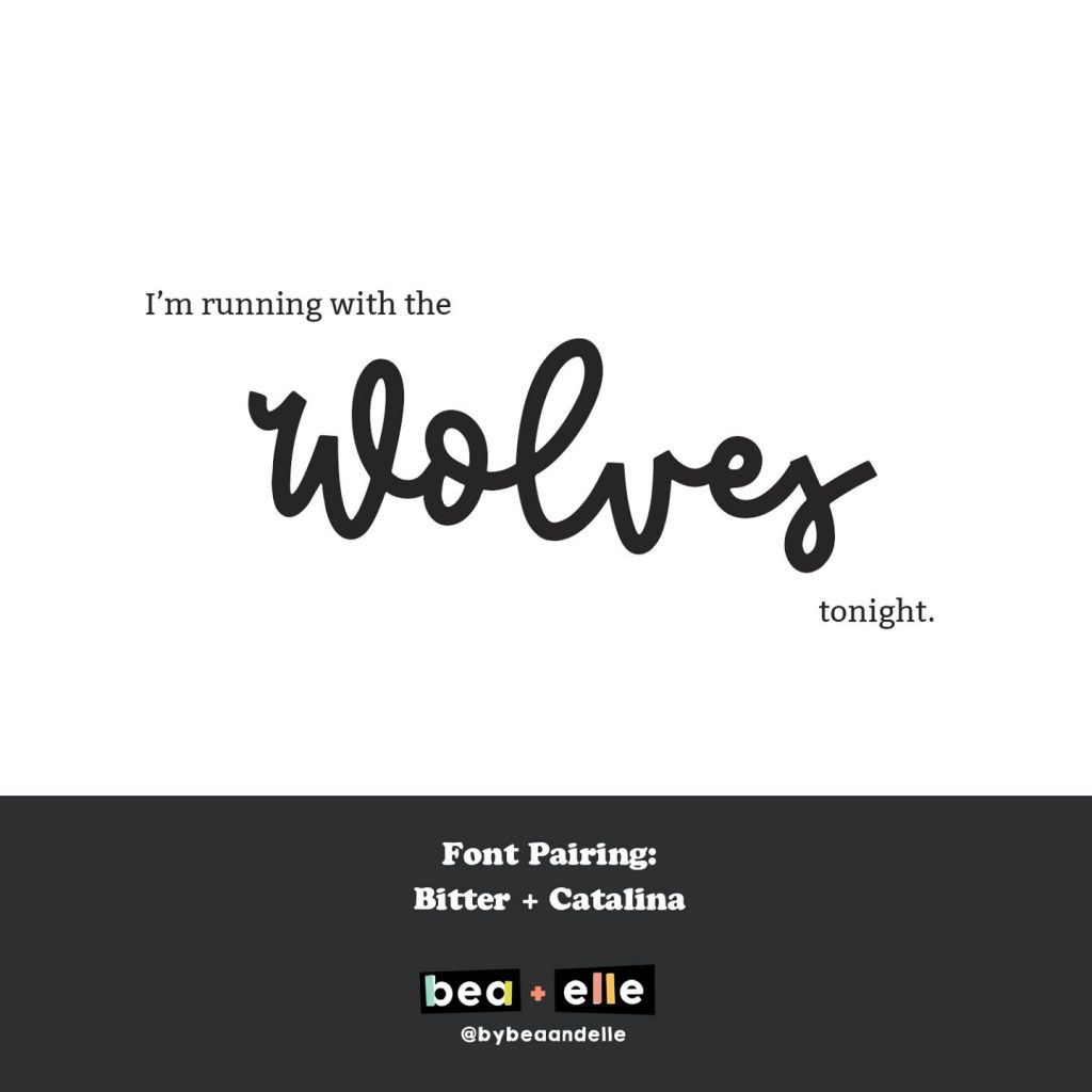 Bea + Elle Font Pairing - I'm running with the Wolves tonight